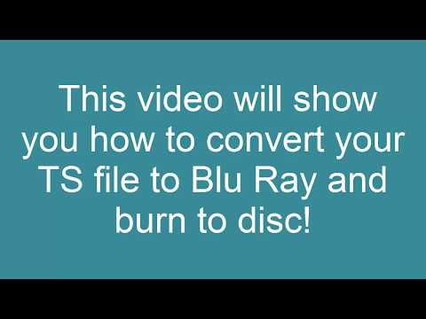 How to Convert TS to Blu Ray