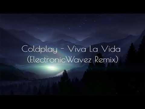 Coldplay - Viva La Vida (ElectronicWavez Remix)