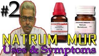 Natrum Mur in Hindi (Part 2) - Uses & Symptoms in Homeopathy by Dr P.S. Tiwari