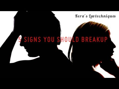 5 SIGNS YOU SHOULD BREAKUP: RELATIONSHIP ADVICE