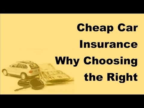 2017 Cheap Car Insurance |  Why Choosing the Right Insurance Company Matters
