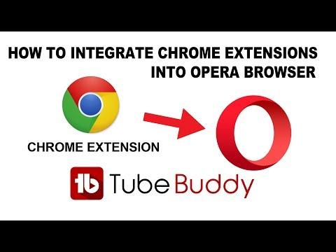 How to Install Chrome Extensions Into Opera Browser - TubeBuddy for Youtube