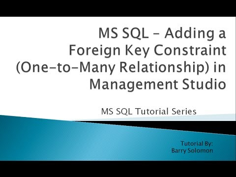 5. MS SQL - Adding a Foreign Key Constraint (One-to-Many Relationship) in Management Studio