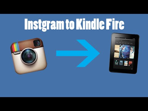 How to install Instagram on a Kindle Fire HD