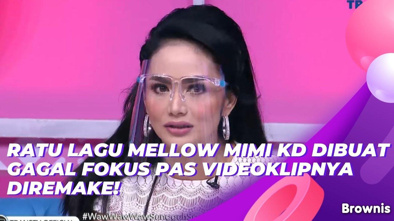 RATU LAGU MELLOW MIMI KD DIBUAT GAGAL FOKUS PAS VIDEOKLIPNYA DIREMAKE! | BROWNIS (10/6/21) P1