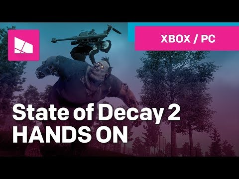 Hands on with State of Decay 2 (Xbox One, PC)