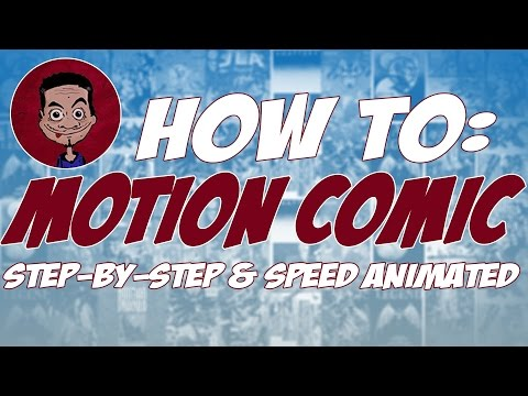 How To: Motion Comic (Step-By-Step & Speed Animated)