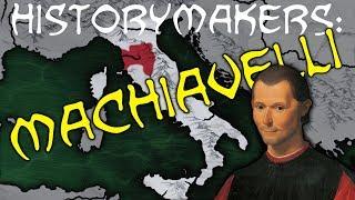 History-Makers: Machiavelli