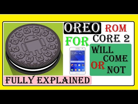 Oreo rom for core 2 || will come or not