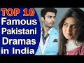 Top 10 Most Famous Pakistani Dramas in India 2018-19