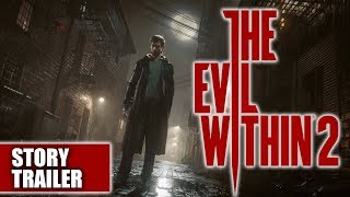 The Evil Within 2 Story Trailer | Official Bethesda | Trailer #3