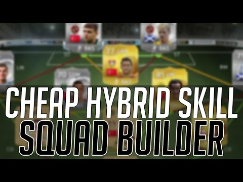 THE BEST CHEAP HYBRID SKILL SQUAD (AFFORDABLE) | FIFA 15 Ultimate Team Squad Builder (FUT 15)