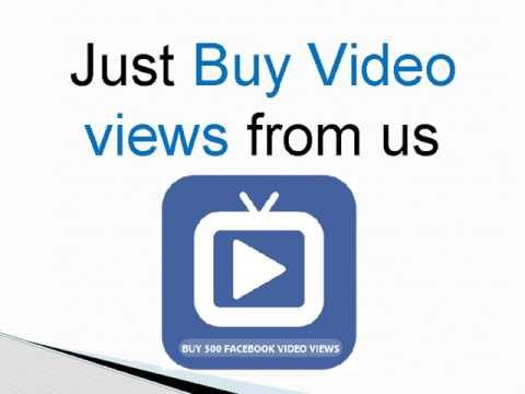 Buy Real FB Video Views For Your Facebook Page