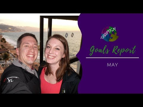 May Goals Report - 2018 Goals Update