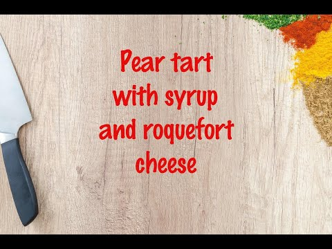 How to cook - Pear tart with syrup and roquefort cheese