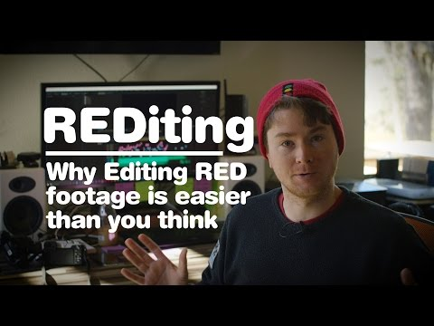 REDiting - Why Editing RED footage is easier than you think