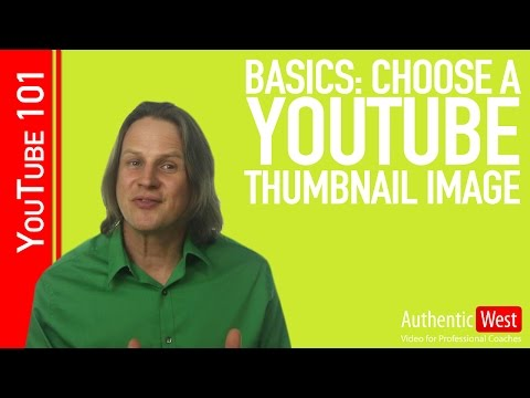 Basics: How to Choose a Youtube Thumbnail Image | Video Coach Brighton West