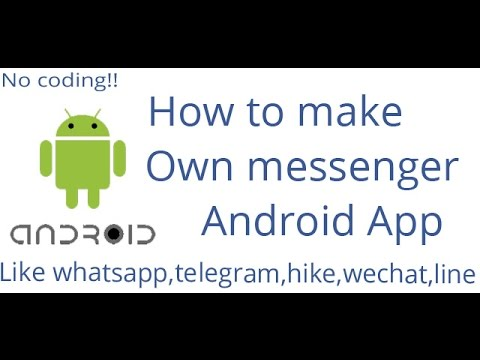 How to make own messenger android app like whatsapp without coding