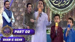Shan-e-Sehr - Part 02 - 28th May 2017 - ARY Digital