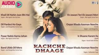 KACHCHE DHAAGE FULL AUDIO SONGS JUKEBOX