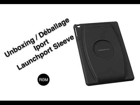 Unboxing launchport sleeve For iPad Air 1 & 2 / Déballage launchport sleeve Pour iPad Air 1 & 2