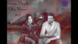 Orxan Masalli - Olen Menem   Super Mahni 2017