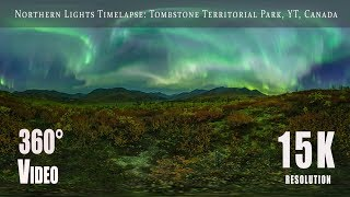 15K 360 video of the Northern Lights over Tombstone Territorial Park in the Yukon Territory