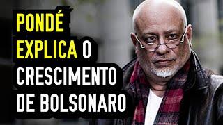 PondÉ Explica O Crescimento De Bolsonaro