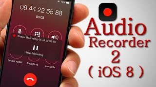 Audiorecorder 2 Ios8 Record Regular Phone Calls Directly On Your Ipho