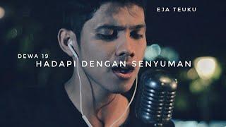 Download Dewa Hadapi Dengan Senyuman Cover By Eja Teuku Mp3 Lagu Yt