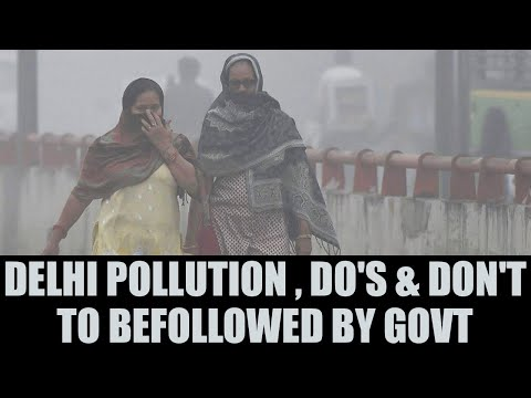 Delhi Pollution : Steps need to be taken by government to improve air quality   Oneindia News
