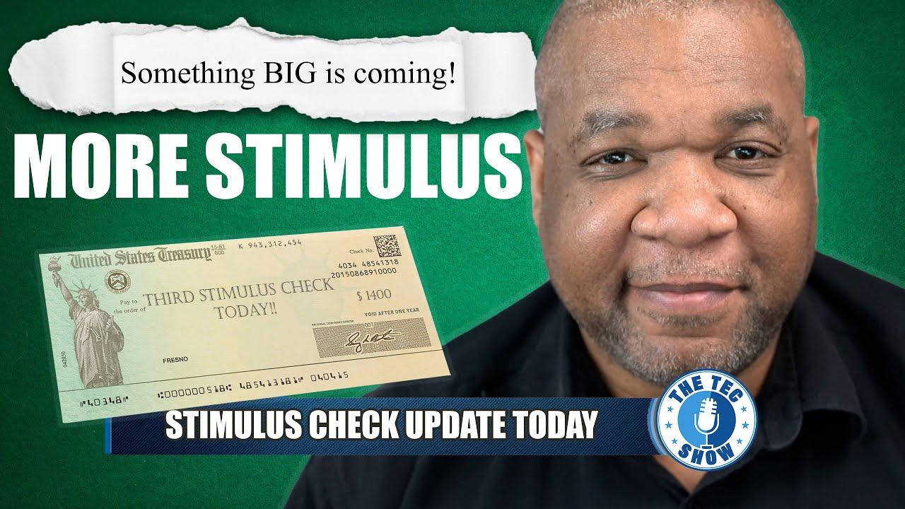 $1400 Stimulus Checks + Fourth Stimulus Check + More Stimulus Coming