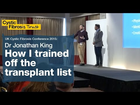 Training off the transplant list | Jonathan King | UK Cystic Fibrosis Conference 2015