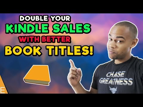 How To Double Your Kindle Publishing Sales With Better Titles and Subtitles