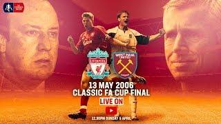 Liverpool vs West Ham | LIVE FULL MATCH | Emirates FA Cup Classic | FA Cup 2005/06