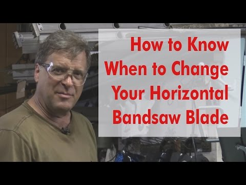 How to Know When to Change Your Horizontal Bandsaw Blade - Kevin Caron