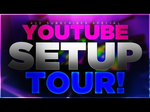 My YouTube Setup Tour 2017! - 400 SUBSCRIBER SPECIAL