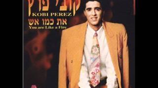 קובי פרץ אל תלכי ותבגדי Kobi Peretz