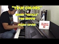 True Colors- Anna Kendrick and Justin Timberlake from