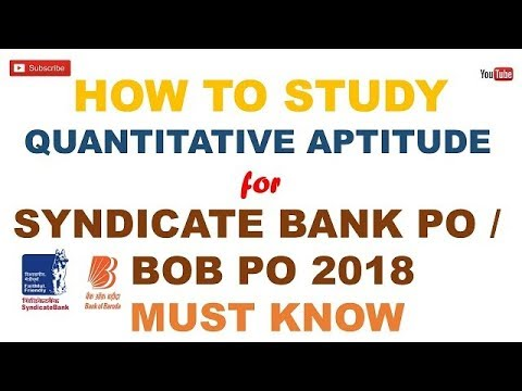 How to Study Quantitative Aptitude for Syndicate Bank PO 2018/BOB PO 2018