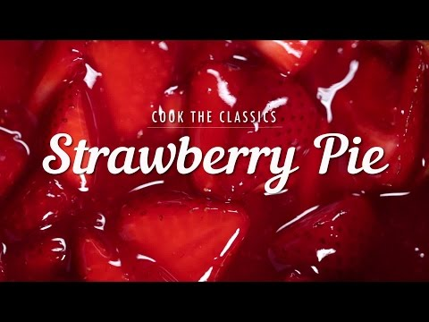 How to Make Classic Strawberry Pie | Cook the Classics | MyRecipes
