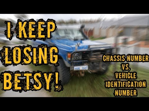 I keep losing Betsy! Chassis Number vs VIN Number