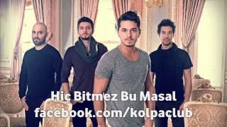 Kolpa - Hiç Bitmez Bu Masal 2012 - Kolpa Fan Official