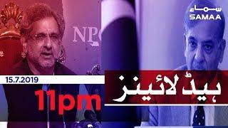 Samaa Headlines - 11PM -15 July 2019