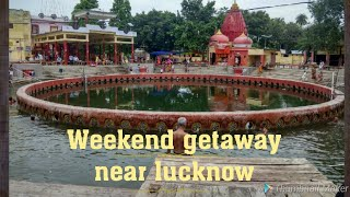 Places to visit near lucknow | Weekend getaways