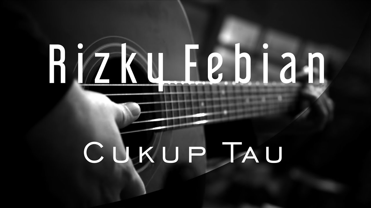 Download Cukup Tau - Rizky Febian ( Acoustic Karaoke ) MP3 Gratis