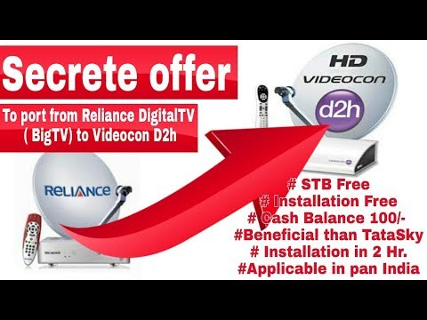 Good news for Relince Digital TV  ( big Tv) customer to change into Videocon d2h
