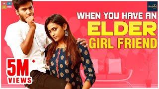 When you have an Elder Girlfriend  || Poornima Ravi || Araathi || Tamada Media