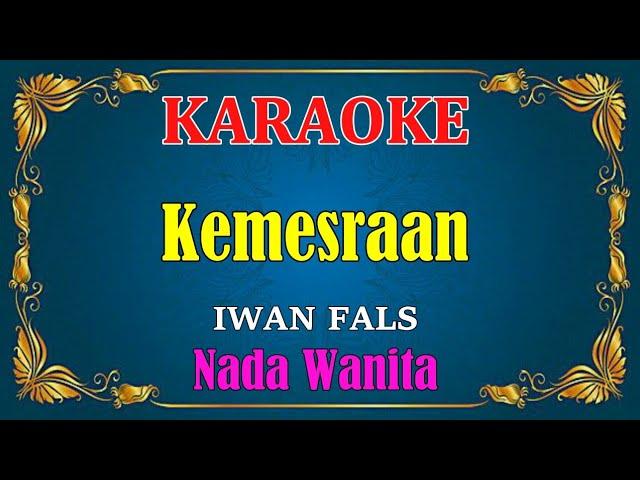 KEMESRAAN - Iwan fals || KARAOKE HD - Nada Wanita