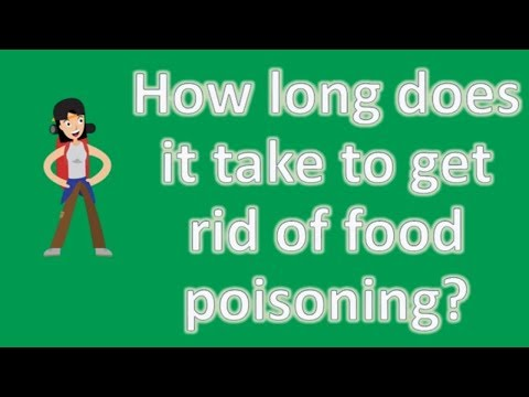 How long does it take to get rid of food poisoning ? | Good Health Channel